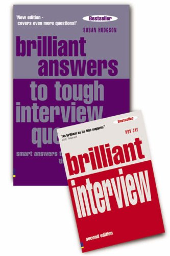9780273712589: Brilliant Answers to Tough Interview Questions: AND Brilliant Interview: Smart Answers to Whatever They Can Throw at You