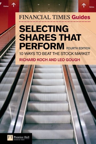 9780273712671: Financial Times Guide to Selecting Shares that Perform: 10 Ways to Beat the Stock Market (4th Edition) (Financial Times Series)