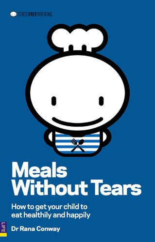 9780273712688: Meals without Tears: How to get your child to eat healthily and happily