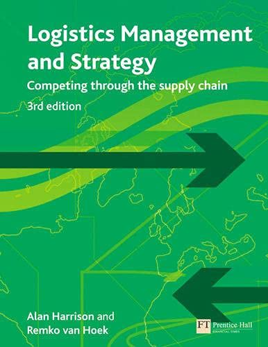 Logistics Management and Strategy: Competing Through The: Alan Harrison; Remko
