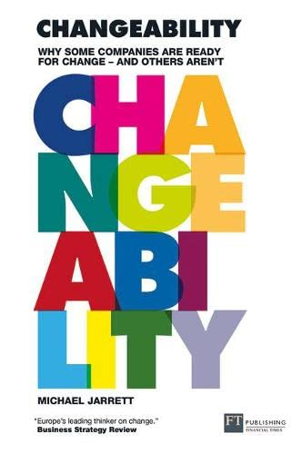 9780273712893: Changeability: Why some companies are ready for change - and others aren't (Financial Times Series)