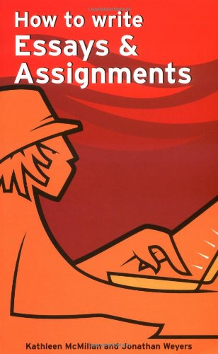 How to Write Essays & Assignments (Smarter: Mcmillan, Kathleen, Weyers,