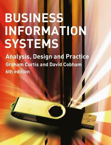 9780273713821: Business Information Systems: Analysis, Design and Practice (6th Edition)