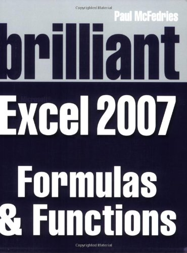 9780273714064: Brilliant Microsoft Excel 2007 Formulas And Functions (Brilliant Excel Solutions)