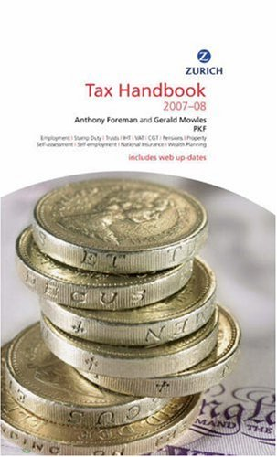 Zurich Tax Handbook 2007-2008 (0273714147) by Foreman, Anthony; Mowles, Gerald