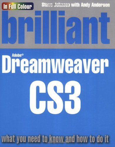 Brilliant Dreamweaver CS3:what you need to know: Johnson, Steve, Anderson,