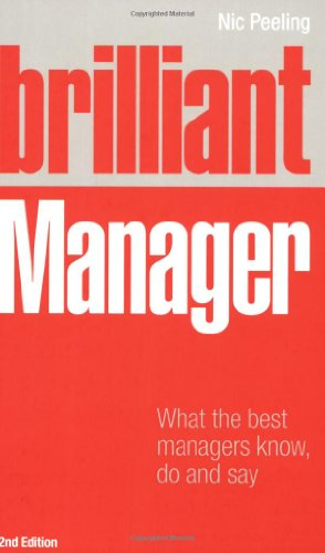 9780273714637: Brilliant Manager: What the Best Managers Know, Do & Say