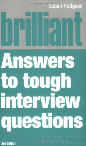 9780273714644: Brilliant Answers to Tough Interview Questions: Smart Answers to Whatever They Can Throw at You