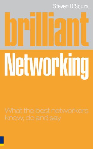 9780273714842: Brilliant Networking: What the best networkers know, say and do