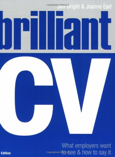 9780273714866: Brilliant CV: What Employers Want to See and How to Say it