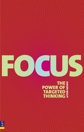 9780273715443: Focus: Use the power of targeted thinking to get more done