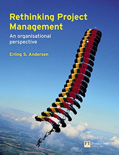 9780273715474: Rethinking Project Management: An Organisational Perspective