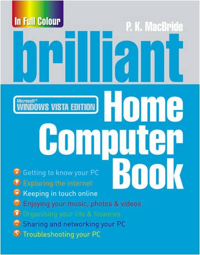 9780273715733: Brilliant Home Computer Book: Everything you want to do on your PC when you want it