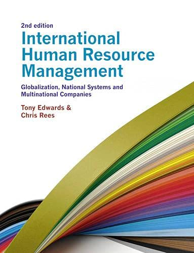 International Human Resource Management: Globalization, National Systems: Rees, Chris &