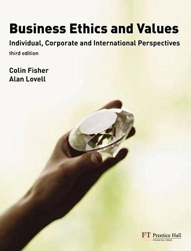 9780273716167: Business Ethics and Values: Individual, Corporate and International Perspectives (3rd Edition)