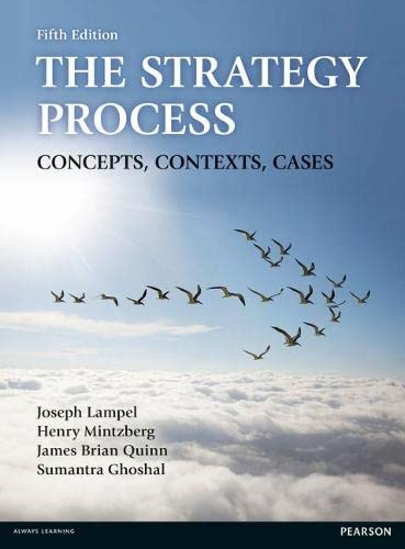 The Strategy Process: Concepts, Contexts, Cases: Joseph B. Lampel;