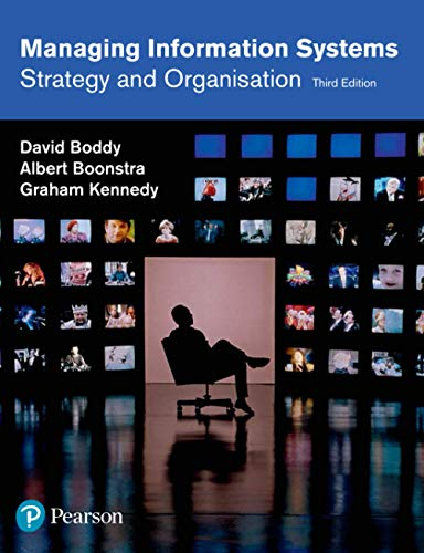 Managing Information Systems: Strategy and Organisation, by: Boddy, David/ Boonstra,
