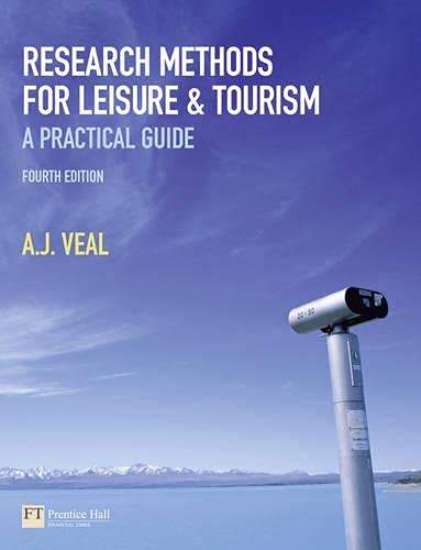 Research Methods for Leisure & Tourism: A: Veal, A.J.