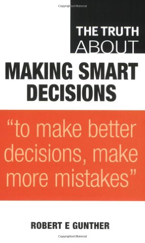 9780273718062: The Truth About Making Smart Decisions