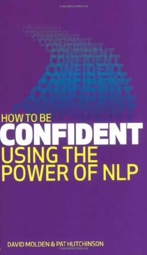 9780273718093: How to be Confident: Using the Power of NLP