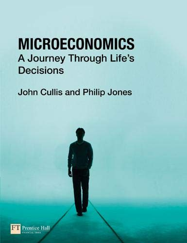 9780273718932: Microeconomics: A Journey Through Life's Decisions