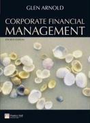Corporate Financial Management & MyFinanceLab: Glen Arnold; Pearson