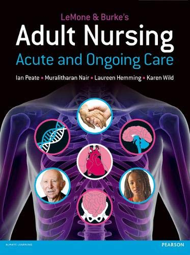 Adult Nursing Acute and Ongoing Care: LeMone, Priscilla