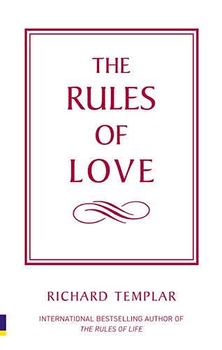 9780273720256: The Rules of Love: A personal code for happier, more fulfilling relationships (The Rules Series)