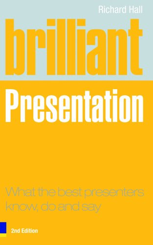 9780273720768: Brilliant Presentation: What the Best Presenters Know, Do and Say