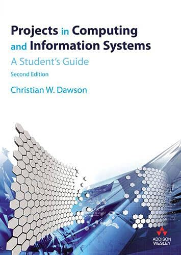 9780273721314: Projects in Computing and Information Systems: A Student's Guide. Christian W. Dawson