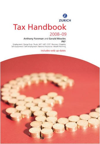 Zurich Tax Handbook 2008-2009 (0273721437) by Anthony Foreman; Gerald Mowles