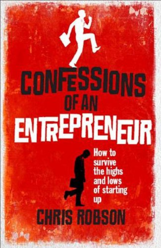 9780273721482: Confessions of an Entrepreneur: The Highs and Lows of Starting Up (Prentice Hall Business)