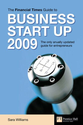9780273721550: Williams, S: Financial Times Guide to Business Start Up 2009: The Only Annually Updated Guide for Entrepeneurs (Financial Times Series)