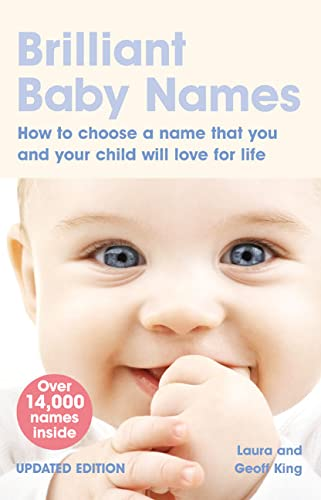 Brilliant Baby Names: How to Choose a: Laura King