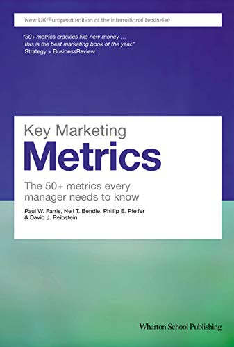 9780273722038: Key Marketing Metrics: The 50+ Metrics Every Manager Needs to Know (Financial Times Series)