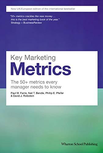 9780273722038: Key Marketing Metrics: The 50+ Metrics Every Manager Needs to Know