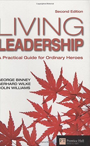9780273722083: Living Leadership:A Practical Guide for Ordinary Heroes (Financial Times Series)