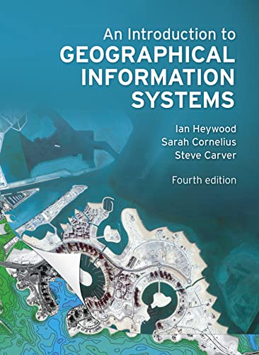 9780273722595: An Introduction to Geographical Information Systems (4th Edition)