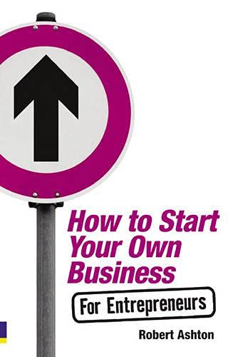 9780273723585: How to start your own business for entrepreneurs