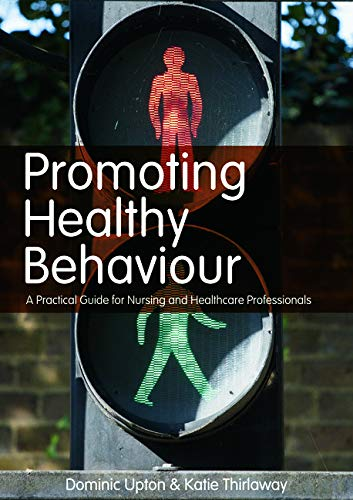 9780273723851: Promoting Healthy Behaviour: A Practical Guide for Nursing and Healthcare Professionals