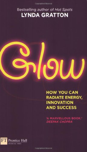 9780273723875: Glow: How you can radiate energy, innovation and success (Financial Times Series)