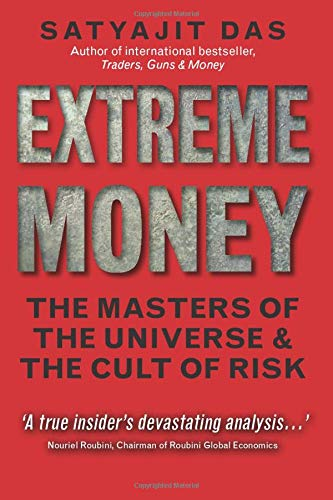9780273723974: Extreme Money: The Masters of the Universe & the Cult of Risk (Financial Times Series)