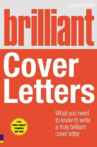 9780273724636: Brilliant Cover Letters: What you need to know to write a truly brilliant cover letter (Brilliant (Prentice Hall))