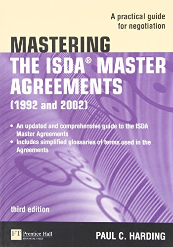 Mastering the ISDA Master Agreements: A Practical Guide for Negotiation 9780273725206 Published by the International Swaps and Derivatives Association, the 1992 and 2002 ISDA® Master Agreements are the main contracts used