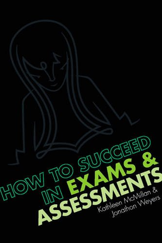 How to Succeed in Exams and Assessments: Weyers, Dr Jonathan