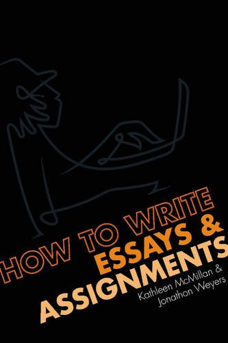 How to write Essays and Assignments: Dr Jonathan Weyers,
