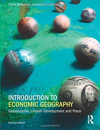 9780273727279: Introduction to Economic Geography: Globalization, Uneven Development and Place