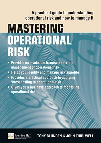 9780273727323: Mastering Operational Risk: A practical guide to understanding operational risk and how to manage it