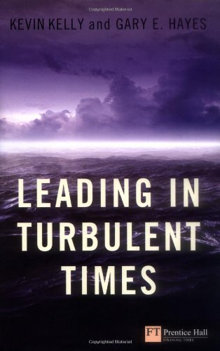 9780273727538: Leading in Turbulent Times (Financial Times Series)