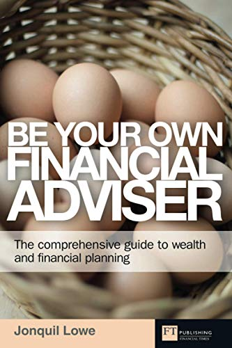 9780273727798: Be Your Own Financial Adviser: The comprehensive guide to wealth and financial planning (Financial Times Series)
